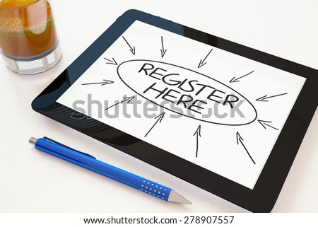 Register here - text concept on a mobile tablet computer on a desk - 3d render illustration. - stock photo