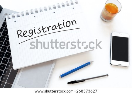Registration - handwritten text in a notebook on a desk - 3d render illustration. - stock photo