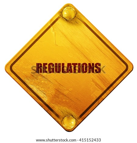 regulations, 3D rendering, isolated grunge yellow road sign - stock photo
