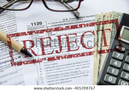 Reject! Form 1120 Corporate Tax Return - stock photo