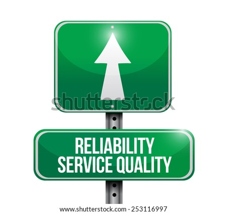 reliability service quality road sign illustration design over a white background - stock photo