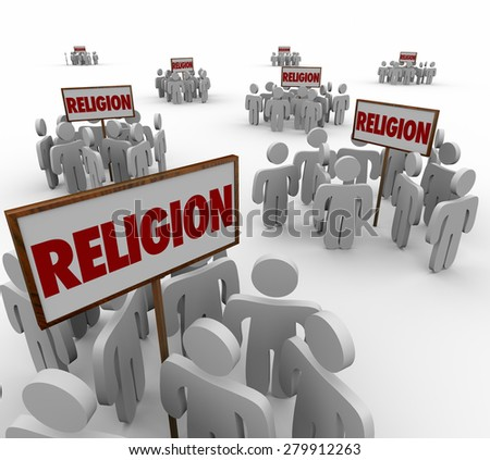 Religion word in signs and people gathering around as separate and divided groups to illustrate different beliefs, faiths and followers - stock photo