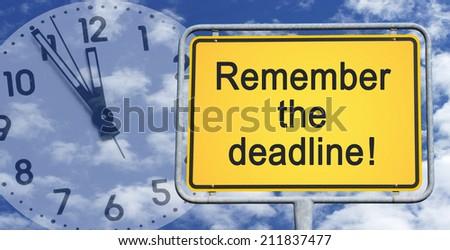 Remember the deadline ! - stock photo