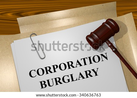 Render illustration of Corporation Burglary Title On Legal Documents - stock photo