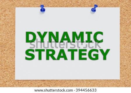 Render illustration of Dynamic Strategy script on cork board. Dynamic Strategy concept. - stock photo