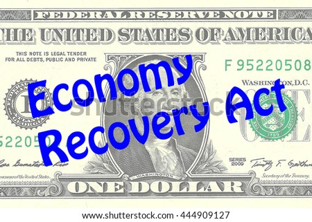 "Render illustration of ""Economy Recovery Act"" title on One Dollar bill as a background. Business concept - stock photo"