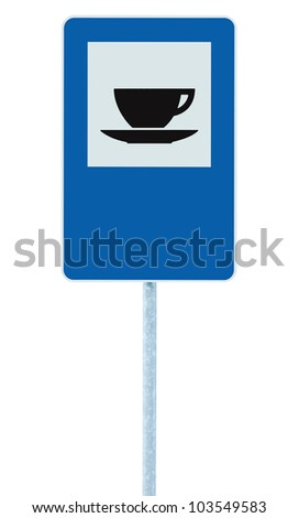Restaurant road sign on post pole, traffic road sign icon, blue isolated bistro dinner bar cafe cafeteria catering coffee tea cup service signage copy space - stock photo