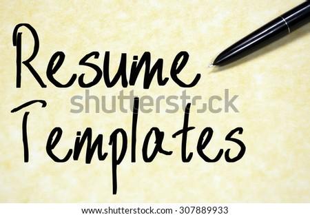 resume templates text write on paper  - stock photo