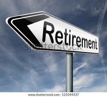 retirement ahead retire fund or plan golden years - stock photo