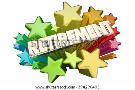 Retirement Farewell Going Away Employment Ending 3d Stars Words - stock photo
