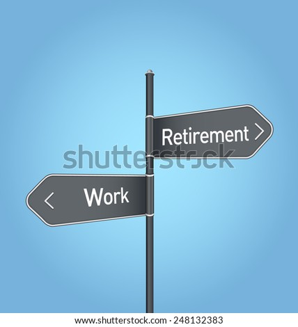 Retirement vs work choice concept road sign on blue background - stock photo