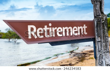 Retirement wooden sign with a lake background - stock photo