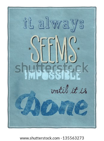 Retro style motivational poster with calligraphy text encouraging people to remember that even that which seems impossible is possible to achieve - stock photo