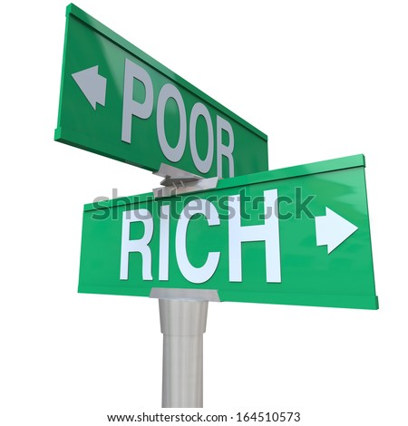 Rich vs Poor 2 Way Road Signs Poverty Wealth - stock photo