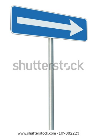 Right traffic route only direction sign turn pointer, blue isolated roadside signage perspective, white arrow icon and frame roadsign, grey pole post - stock photo