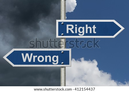Right Versus Wrong, Two Blue Road Sign with text Right and Wrong with bright and stormy sky background - stock photo