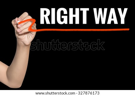 Right Way word write on black background by woman hand holding highlighter pen - stock photo