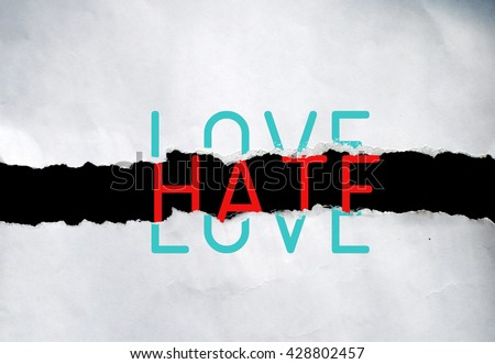 thesis on love and hate There is a great quote which says: 'anger and hate dig holes, love and kindness move mountains choose your motivation wisely' i do not believe one is more powerful than the other they are both powerful on equal terms and sometimes, as the s.