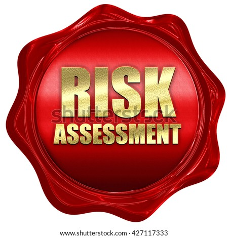 risk assessment, 3D rendering, a red wax seal - stock photo