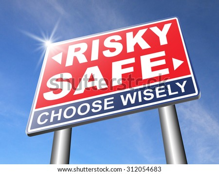 risk assessment or management, safe or risky take a chance and gamble safety for prevention of danger  - stock photo