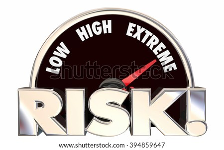 Risk Low High Extreme Speedometer Danger Level 3d Words - stock photo