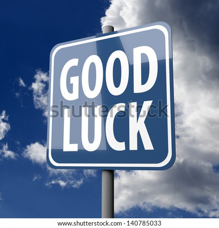 Road sign Blue with words Good Luck on blue sky background - stock photo