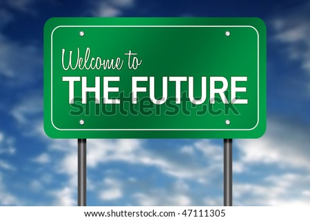 "Road Sign Metaphor with ""Welcome to the Future"" - stock photo"
