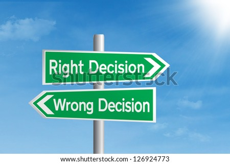 Road sign of right decision vs wrong decision - stock photo