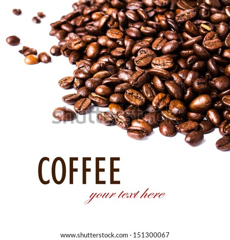 Roasted brown coffee beans isolated on white may use as background or texture (with easy removable sample text) - stock photo