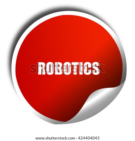 robotics, 3D rendering, red sticker with white text - stock photo