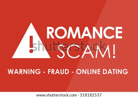 ROMANCE SCAM Alert concept - white letters and triangle with exclamation mark - stock photo