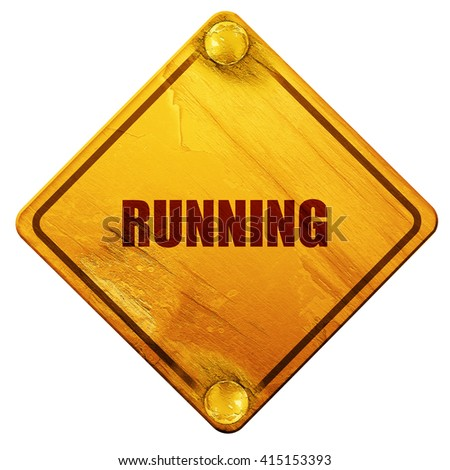 running, 3D rendering, isolated grunge yellow road sign - stock photo
