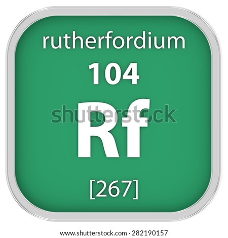 Rutherfordium material on the periodic table. Part of a series. - stock photo