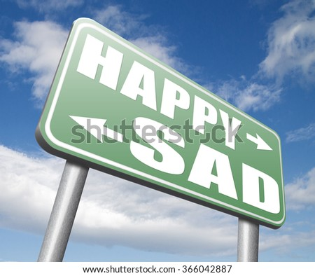 sad or happy joy and happiness against sadness and bad feeling emotions no regrets good vibrations, think positive and optimistic - stock photo