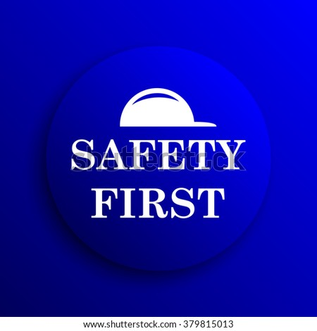 Safety first icon. Internet button on blue background.