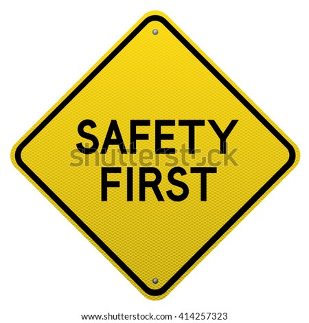Safety First yellow road sign on white background.Vector scalable detailed image. - stock photo