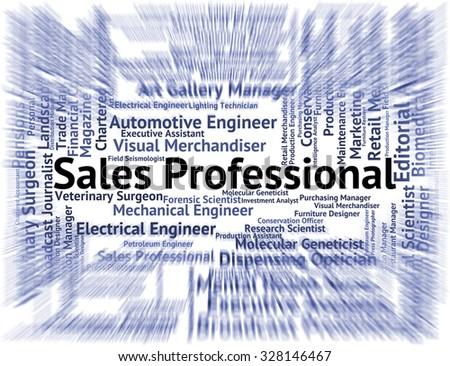 Sales Professional Representing Professionals Consumerism And Job - stock photo