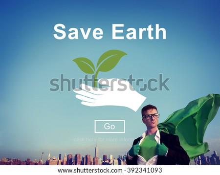 Save Earth Environmental Conservation Global Concept - stock photo