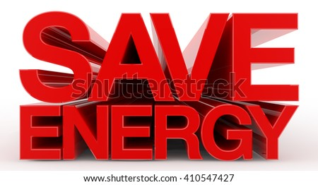SAVE ENERGY word on white background illustration 3D rendering - stock photo