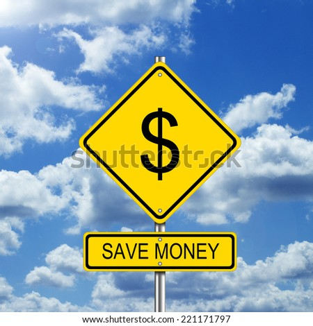 Save Money Road Sign with Dollar Symbol - stock photo