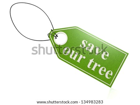 Save our tree tag - stock photo