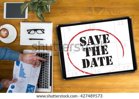 SAVE THE DATE  Businessman working at office desk and using computer and objects, coffee, top view, - stock photo