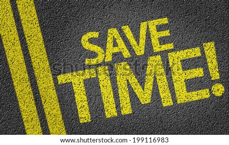 Save Time! written on the road - stock photo