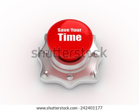 Save Your Time Button - stock photo