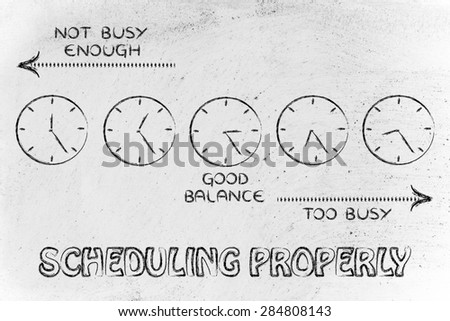 scheduling properly: find a good balance between too busy and not enough - stock photo
