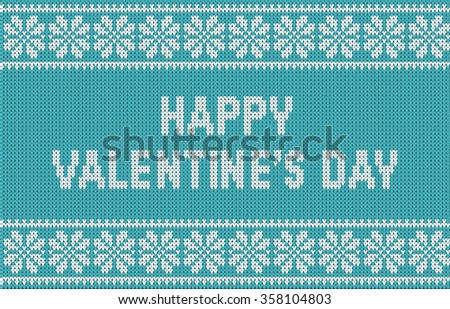 Seamless pattern on the theme of Valentine's Day with an image of the Norwegian patterns and the words  Happy Valentine's Day. Wool knitted texture. Illustration - stock photo