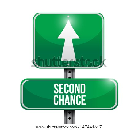 second chance road sign illustration design over a white background - stock photo