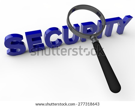 Security 3D Text with magnifier over white Background - stock photo