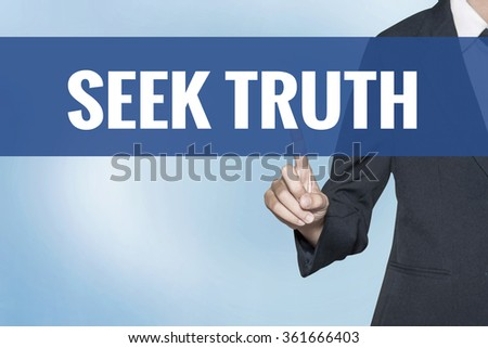 Seek Truth word on virtual screen touch by business woman blue background - stock photo