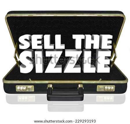 Sell the Sizzle 3d words in a black leather briefcase for a sales presentation that touts the customer's benefits and desires of a product or service - stock photo
